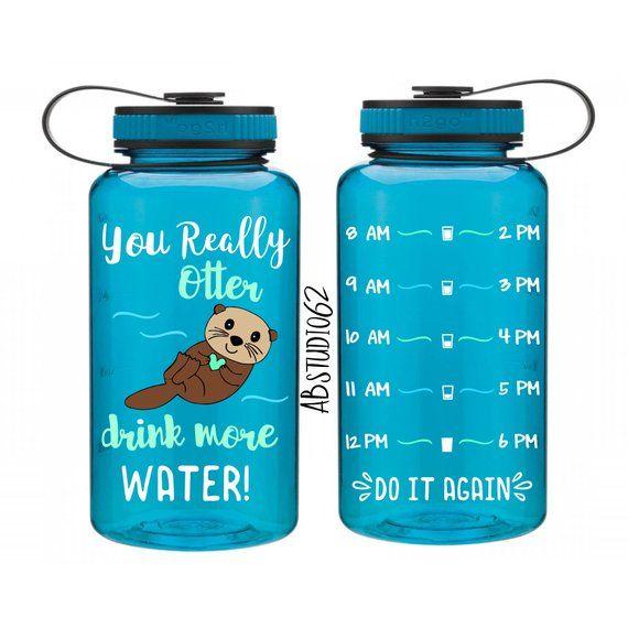fd766f246c Otter Drink Your Water, Otter Water Bottle, Motivational Water Bottle, Water  Intake Tracker, You Otter Water, Exercise Water Bottle