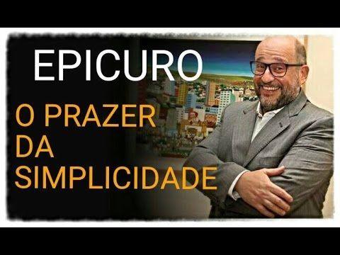Hedonismo Epicurista e a Verdadeira Sabedoria | Epicuro ●  Clóvis de Barros. Este é um dos caminhos para a libertação existencial do ego tipo 4: buscar prazer na simplicidade.