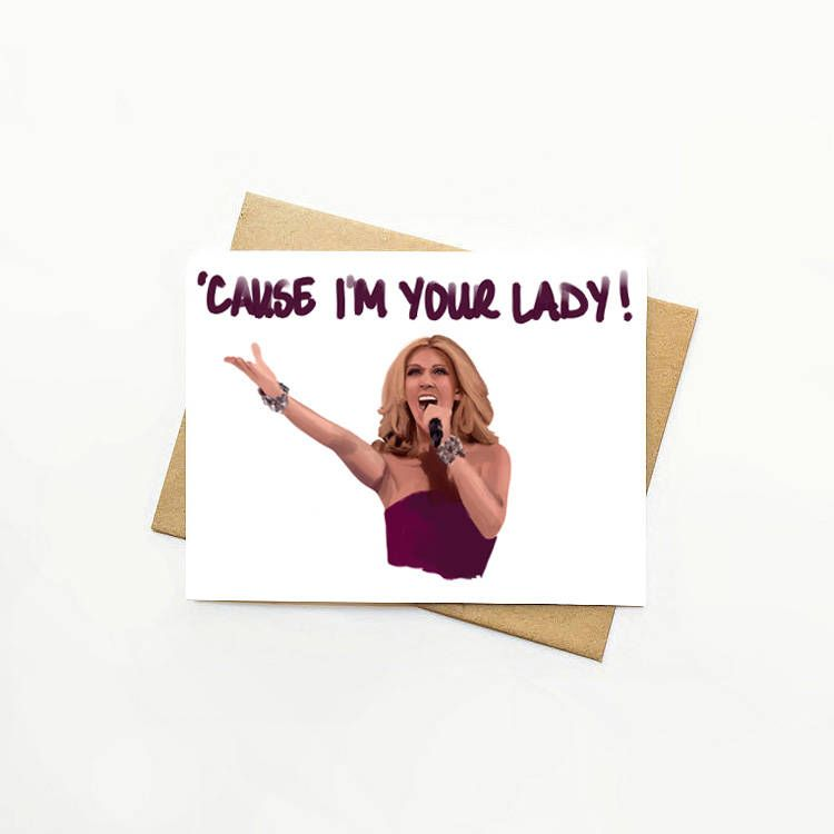 Celine Dion Cause I M Your Lady Vday Cards Im Your Lady Celine Dion