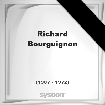 Richard Bourguignon (1907 - 1972), died at age 64 years: In Memory of Richard Bourguignon.… #people #news #funeral #cemetery #death