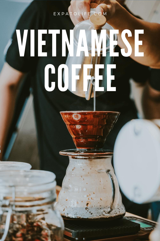 Vietnamese Coffee Guide 4 Best Coffee To Try In Vietnam