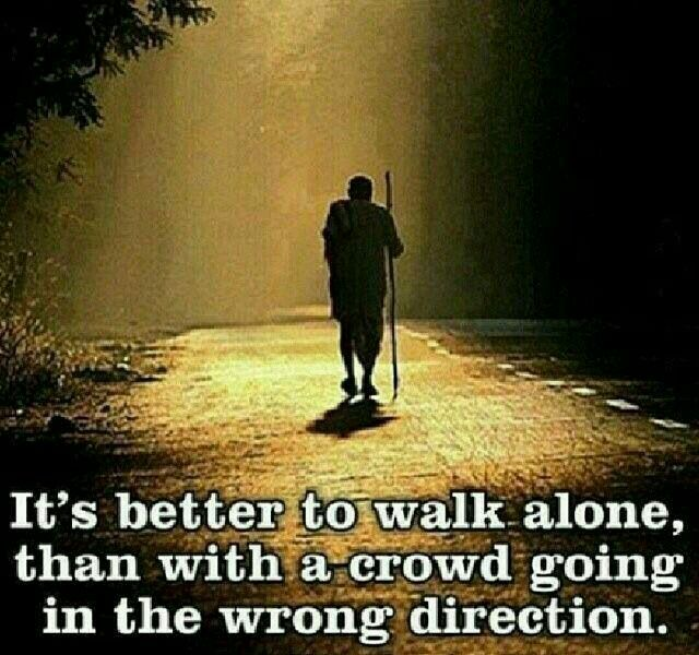 I'd rather walk alone in the right direction for me... | Quotes, Inspirational quotes, Words