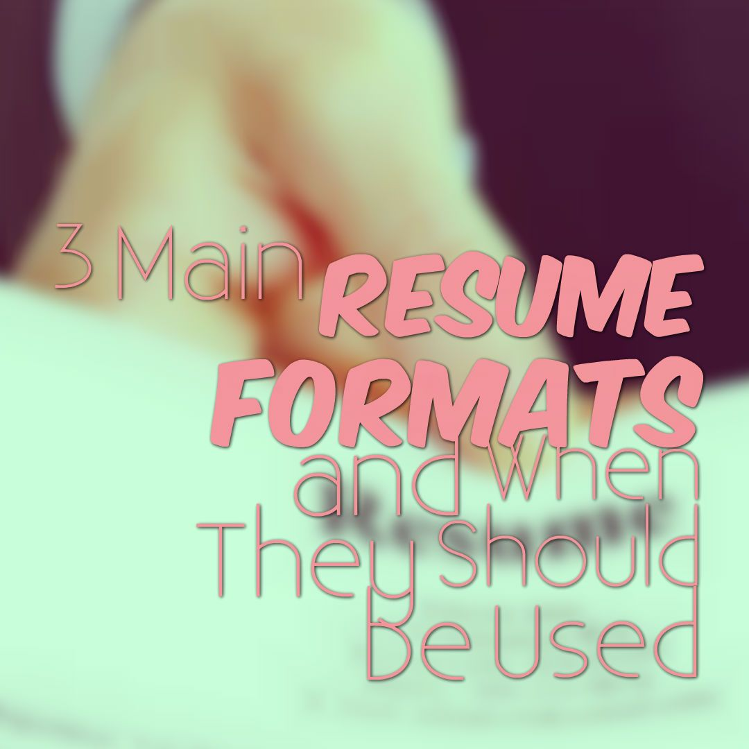 Three Different Types of Resume Formats that You Should Know  #Resume #ResumeFormats #ResumeTips