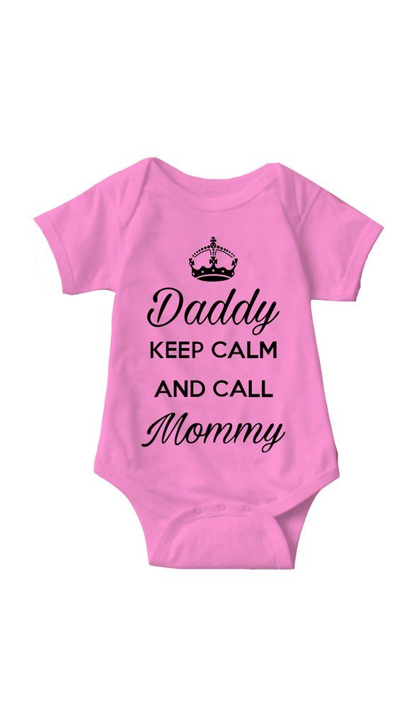 b0708a269 Daddy Keep Calm And Call Mommy Infant Onesie | baby | Onesies, Baby ...