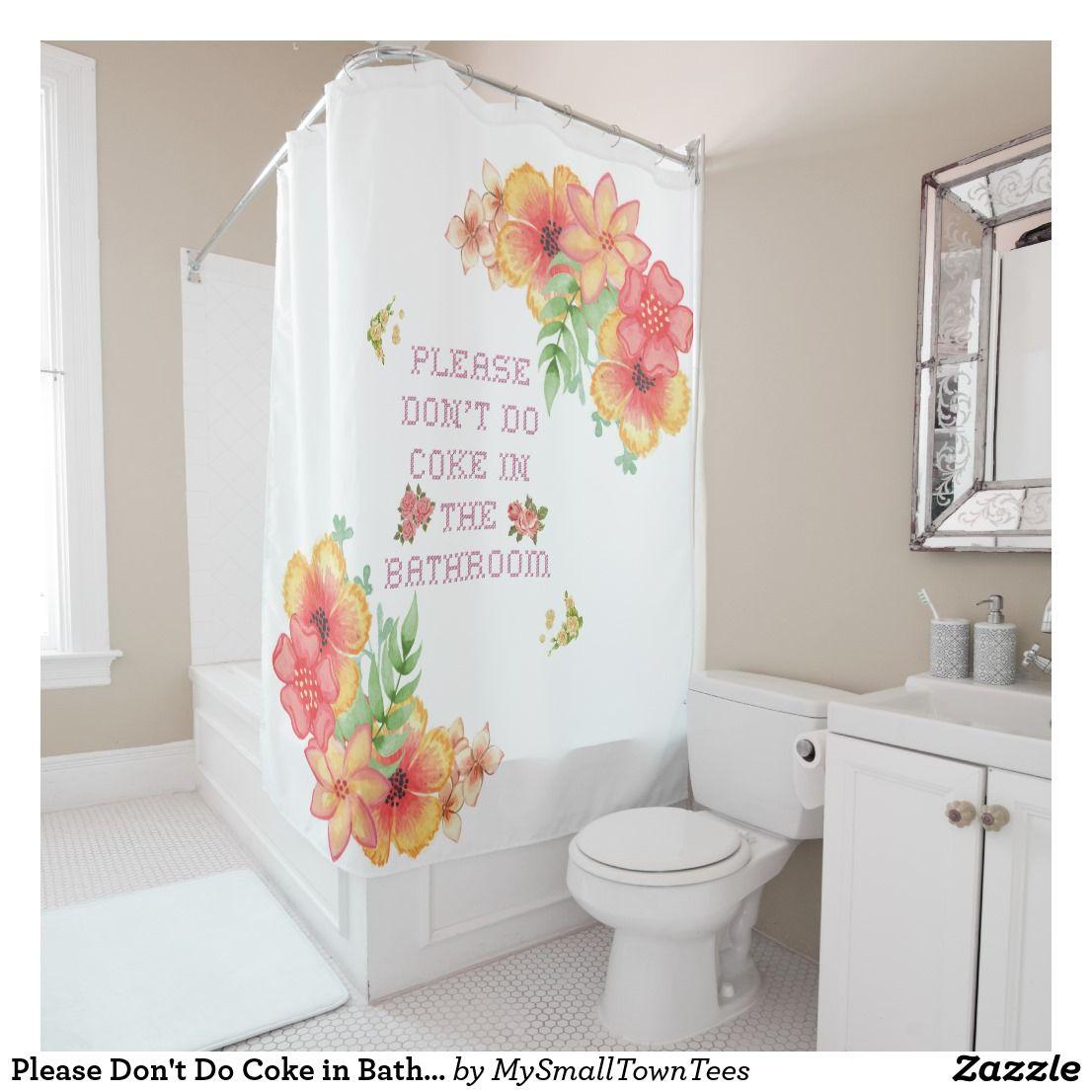 Please Don T Do Coke In Bathroom Shower Curtain Bathroom