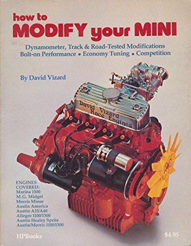 The Definitive Manual on Tuning for Performance or Economy Tuning the A-Series Engine