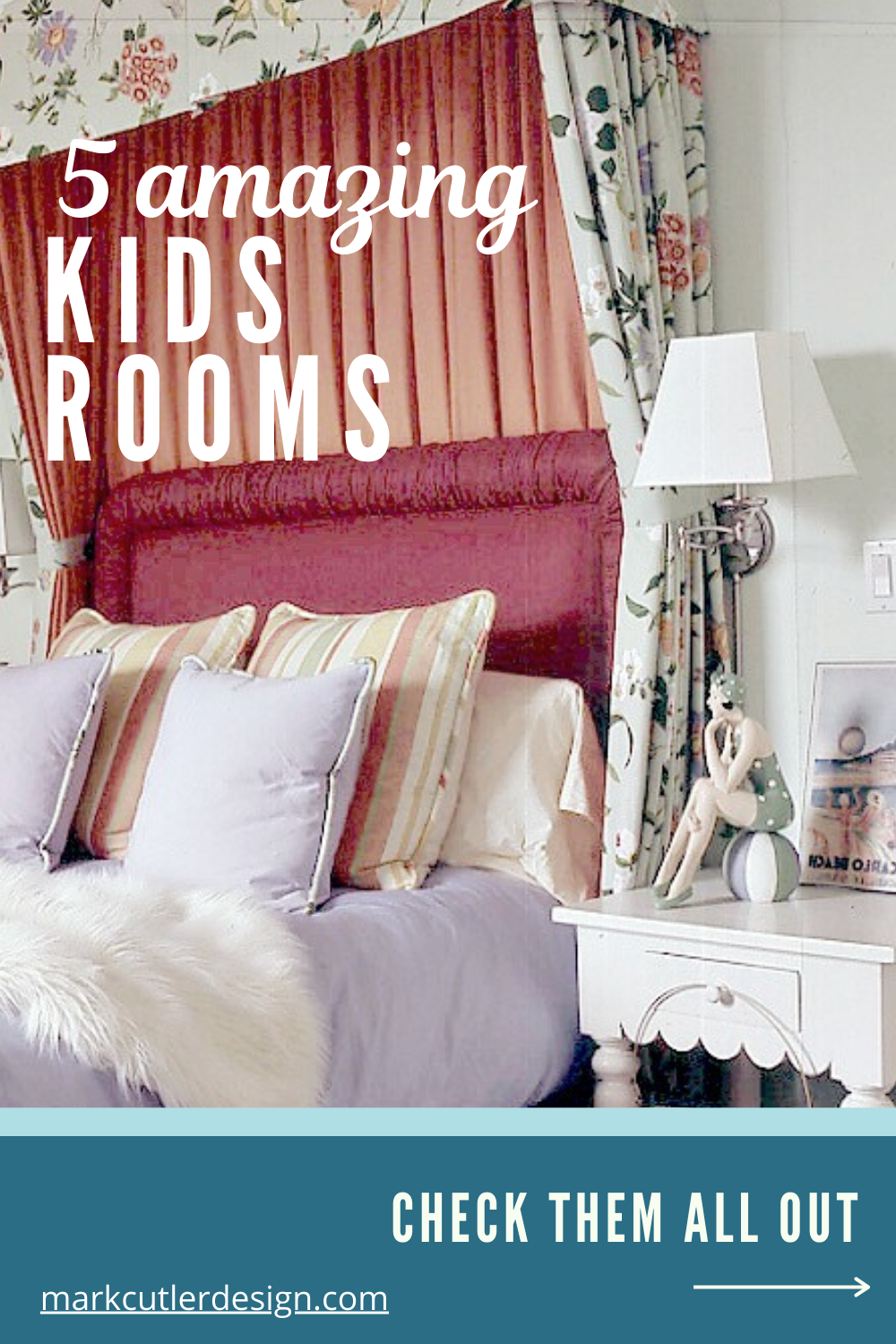 Kids Bedroom Design Inspiration By Celebrity Interior Designer In 2020 Bedroom Design Inspiration Kids Bedroom Designs Kids Room Design