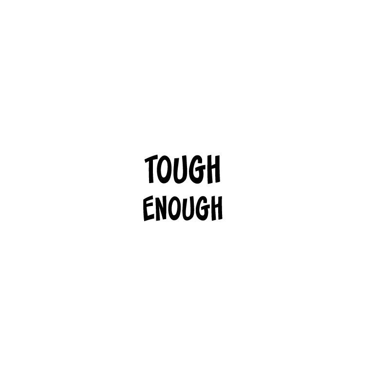 """TAT your whole team with these fun and functional TOUGH ENOUGH tats! Put them all over, even cut them in half and put them on your face! Bring along this INKspiration to remind yourself (and show the world) YOU are Tough Enough!! Get after it, you got this! 1.5"""" x 1.5 Tiny Tat *FREE SHIPPING*"""