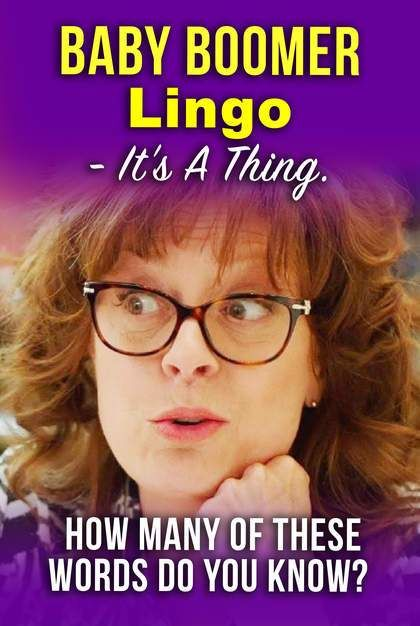 *Baby Boomer Lingo* - It's A Thing How Many Of These ...