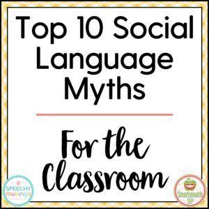 Top 10 Social Communication Myths - Speechy Musings