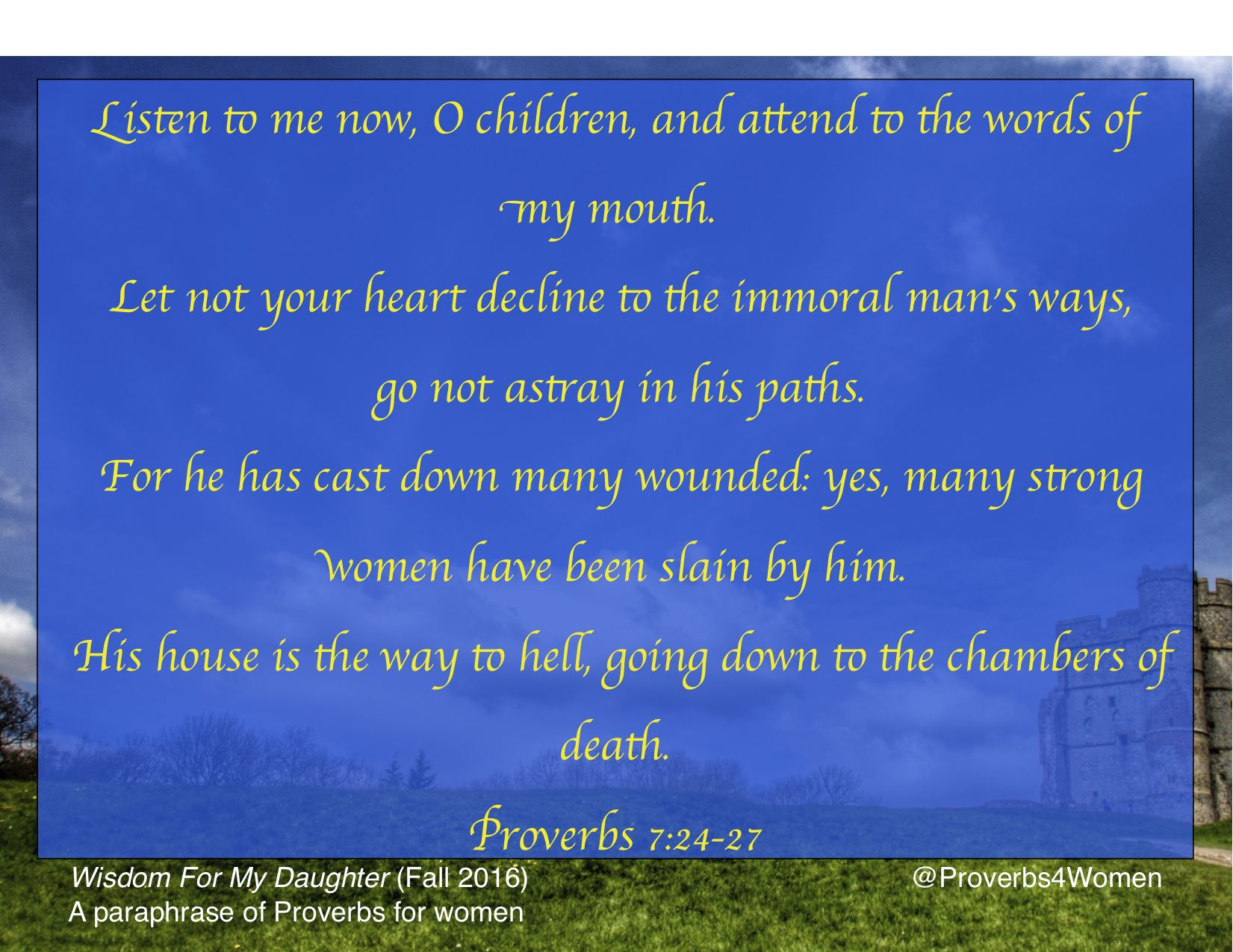 Proverb 7 24 27 Wisdom Flee The Immoral Book Of Words Paraphrase For My Daughter