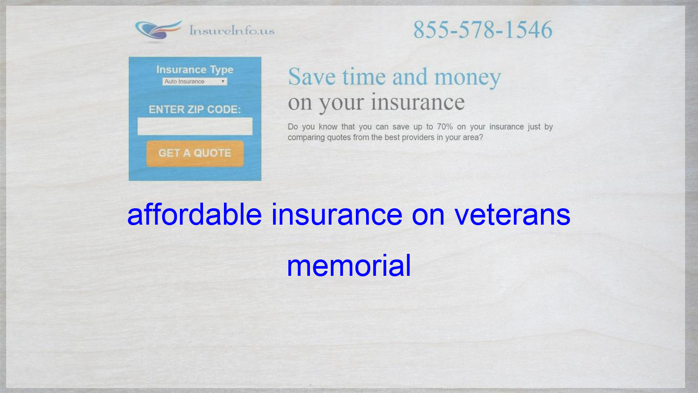 Affordable Insurance On Veterans Memorial Life Insurance Quotes