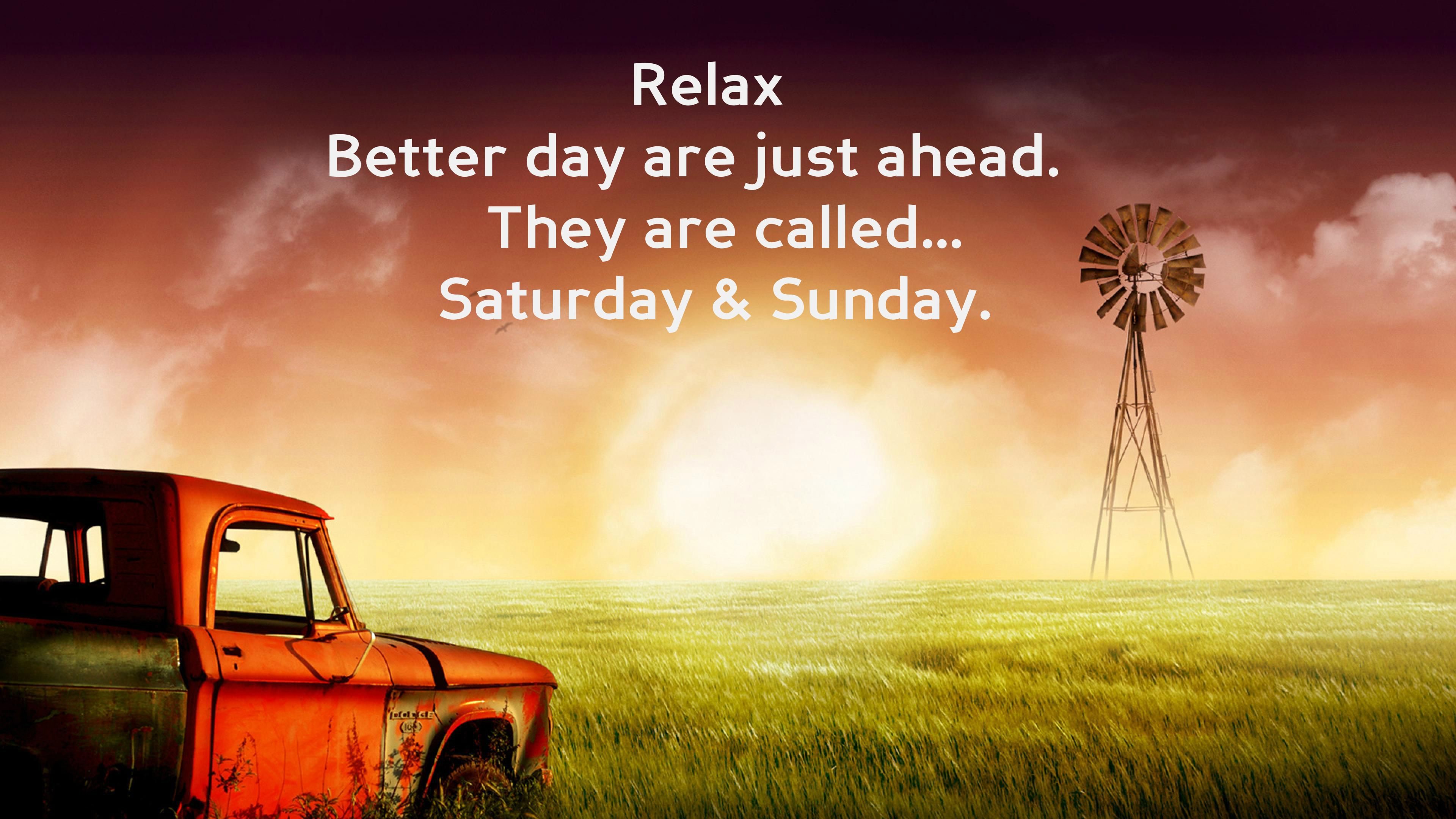 "#SaturdayQuote: ""Relax. Better days are just ahead. They are called... Saturday & Sunday."" (anonymous) #Weekend #Enjoy #HaveaGreatOne!"