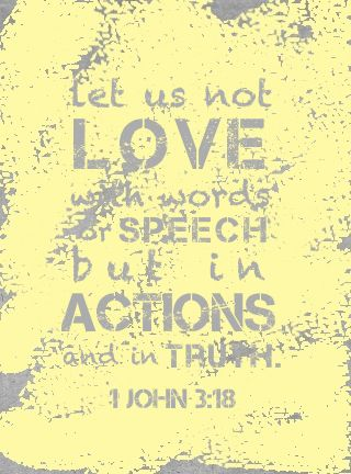 In actions and in truth.