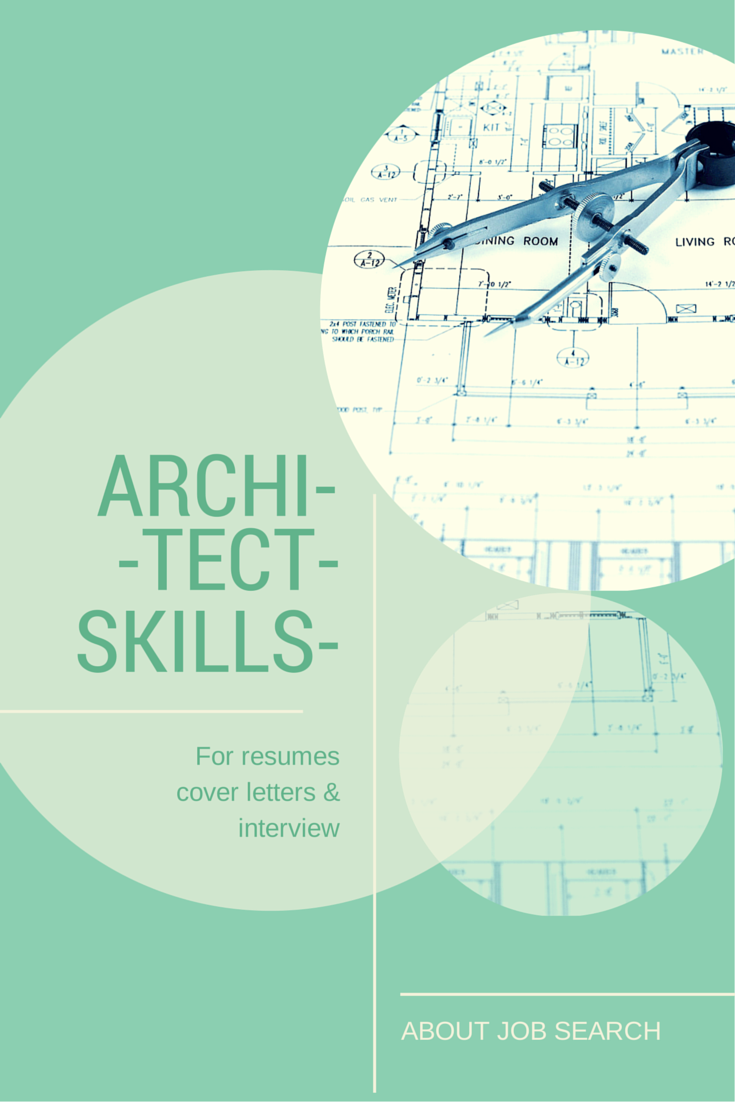 skills architects need architects cover letters and design click here for a list of architectural skills for resumes cover letters job applications