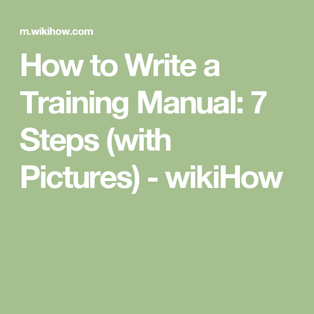write a training manual manual training and pictures