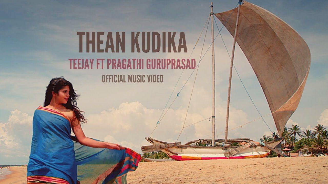 Thean Kudika Teejay Ft Pragathi Guruprasad Official Music Video Youtube Videos Music Music Videos Wedding Video Songs