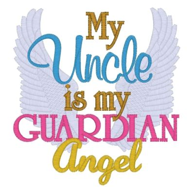 My Uncle Is My Guardian Angel Guardian Angels