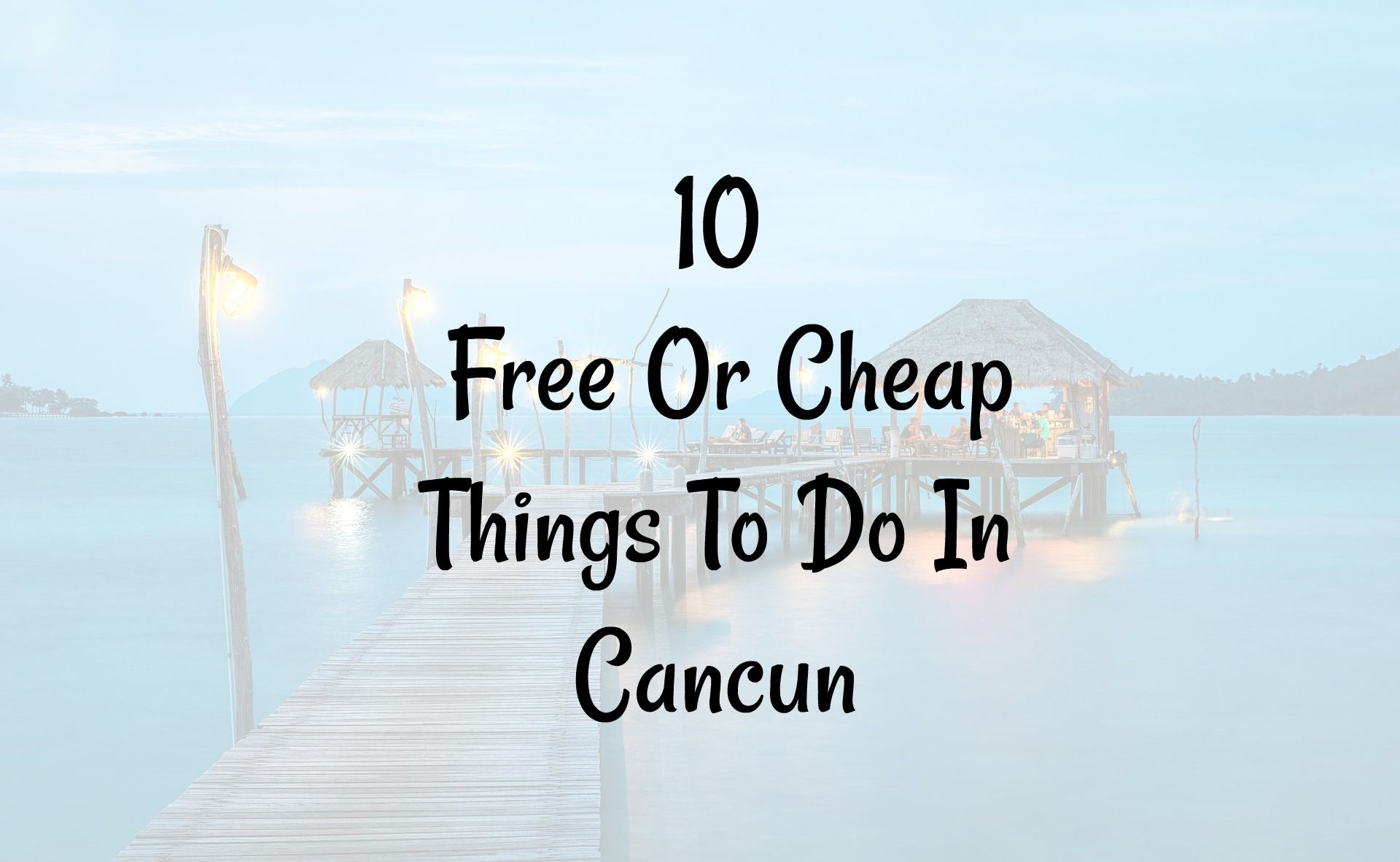 10 Free Or Cheap Things To Do In Cancun | Bedroom | Cancun