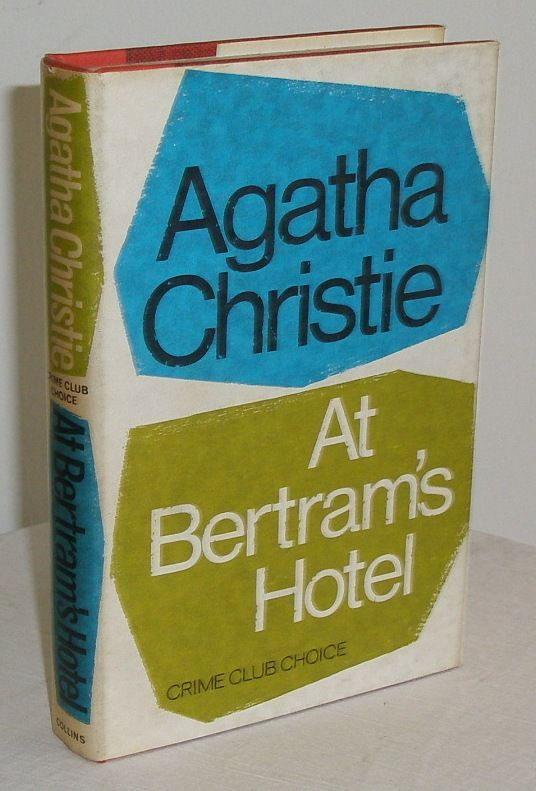 At Bertram's Hotel, by Agatha Christie (1965)