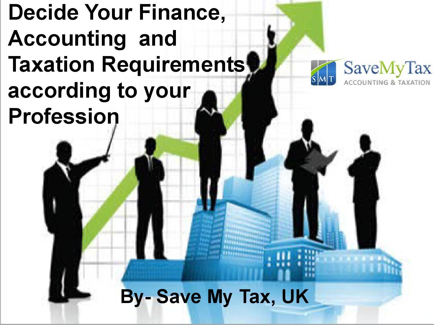 Decide your finance, accounting and taxation requirements