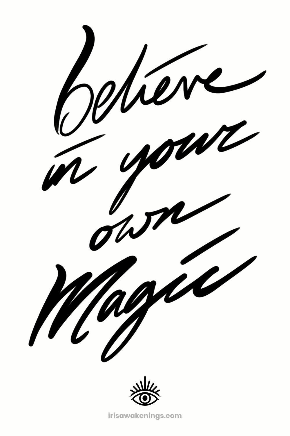 Believe in Your Own Magic ♥