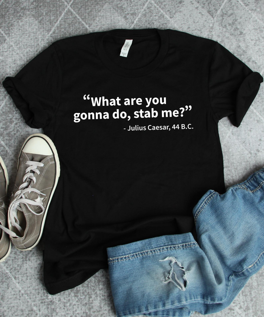 Photo of History Shirt, Julius Caesar, History Quote Shirt, History Major, Historian Gift, History Gift, History Teacher Gift, Caesar 44 BC