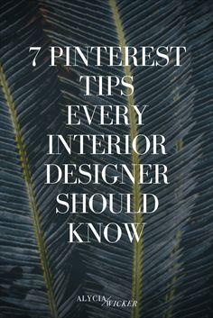 7 Pinterest Tips Every Interior Designer Should Know — Online Interior Design School by Alycia Wicker