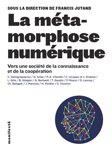 La Metamorphose Numerique Vers Une Societe De La Connaissance Et De La Cooperation Sous La Direction De Francis J Numeriques Metamorphose Sciences Sociales