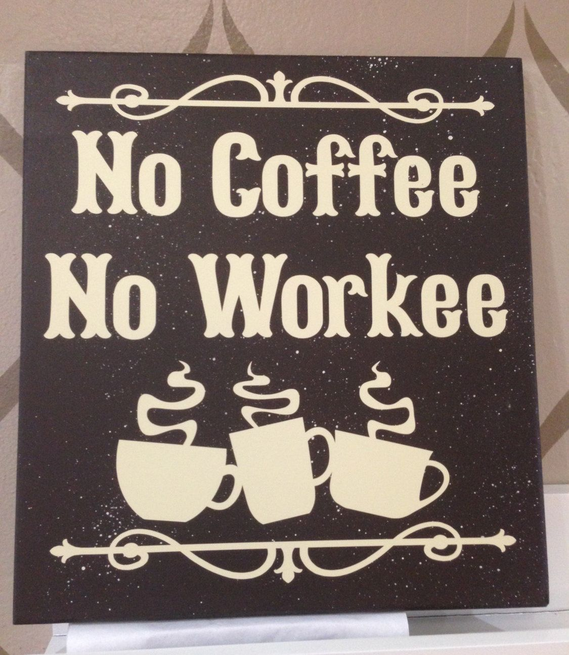 Sign, No Coffee No Workee, Wood Sign, Humorous, Funny