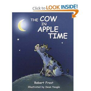The Cow in Apple Time by Robert Frost, illustrated by Dean Yeagle