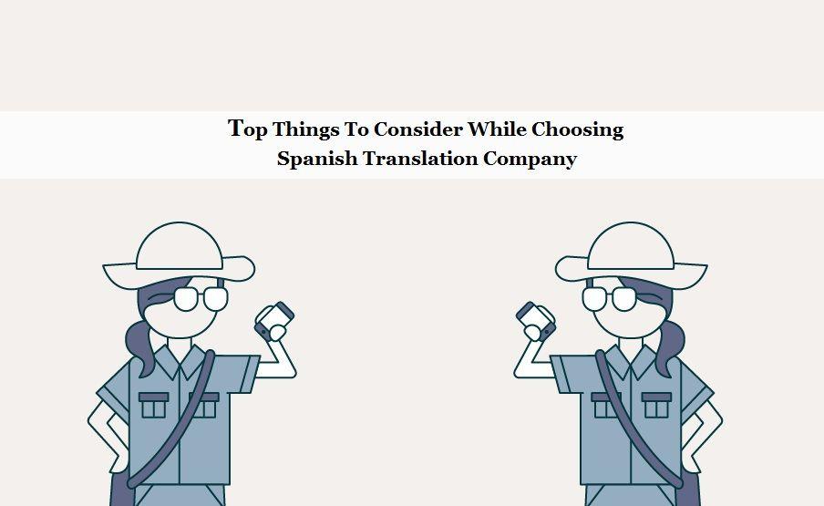 Major Things To Consider While Choosing Spanish Translation Company Language Translation Translation Spanish