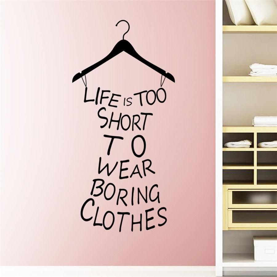 Life is too short to wear boring clothes wall decal diy wall sticker