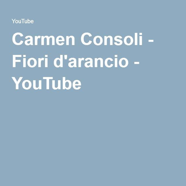 Carmen Consoli - Fiori d'arancio - YouTube