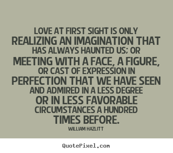 Love At First Sight Quotes For Him Love At First Sight Is Only