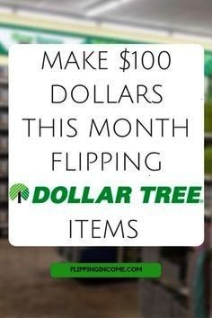 100 dollars this month flipping dollar tree itemsMake 100 dollars this month flipping dollar tree items Heres how to make an extra 50 dollars per day without a job If you...
