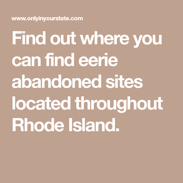 11 Abandoned Places In Rhode Island That Nature Is