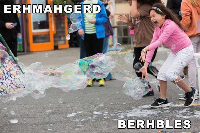 Berhbles!