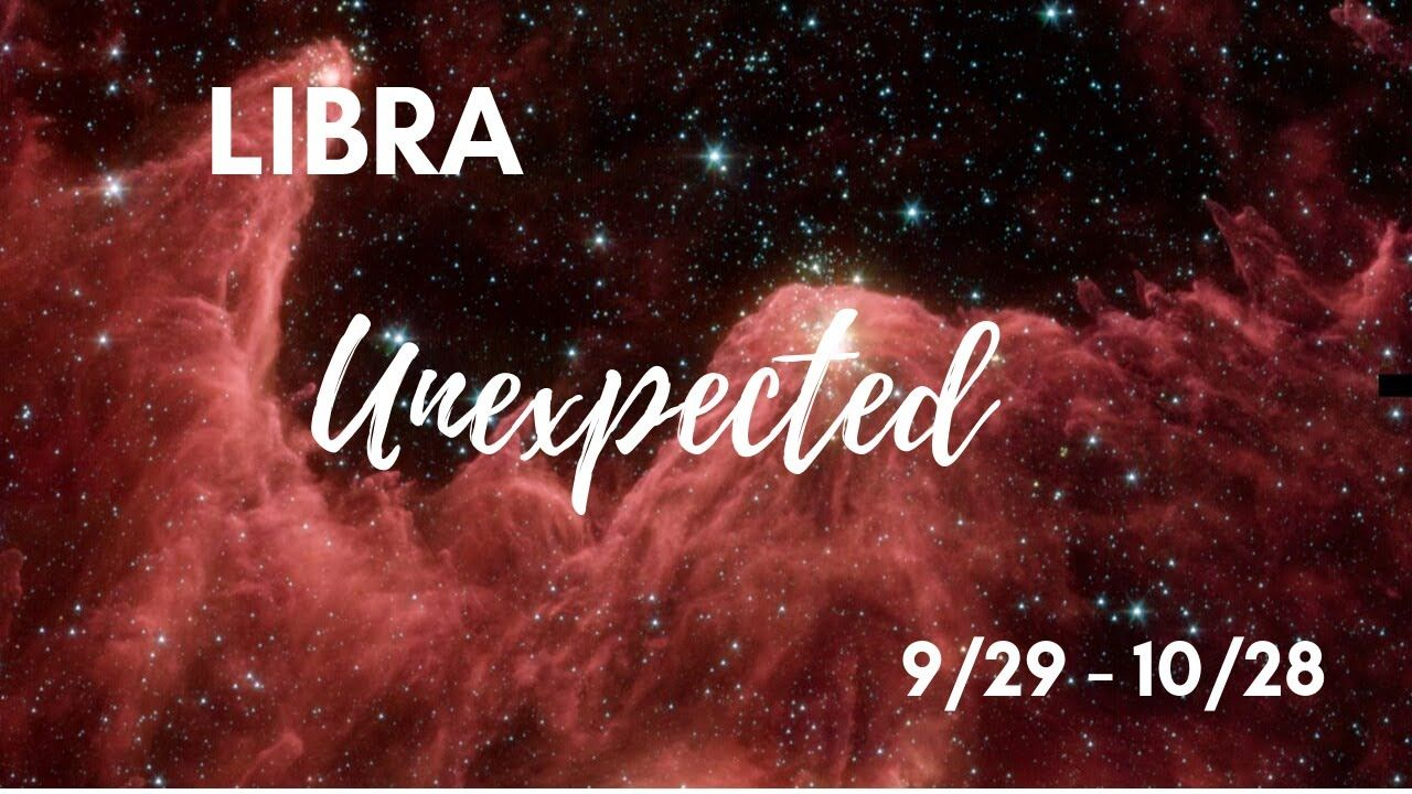Libra The Unexpected October 2019 Pisces Unexpected