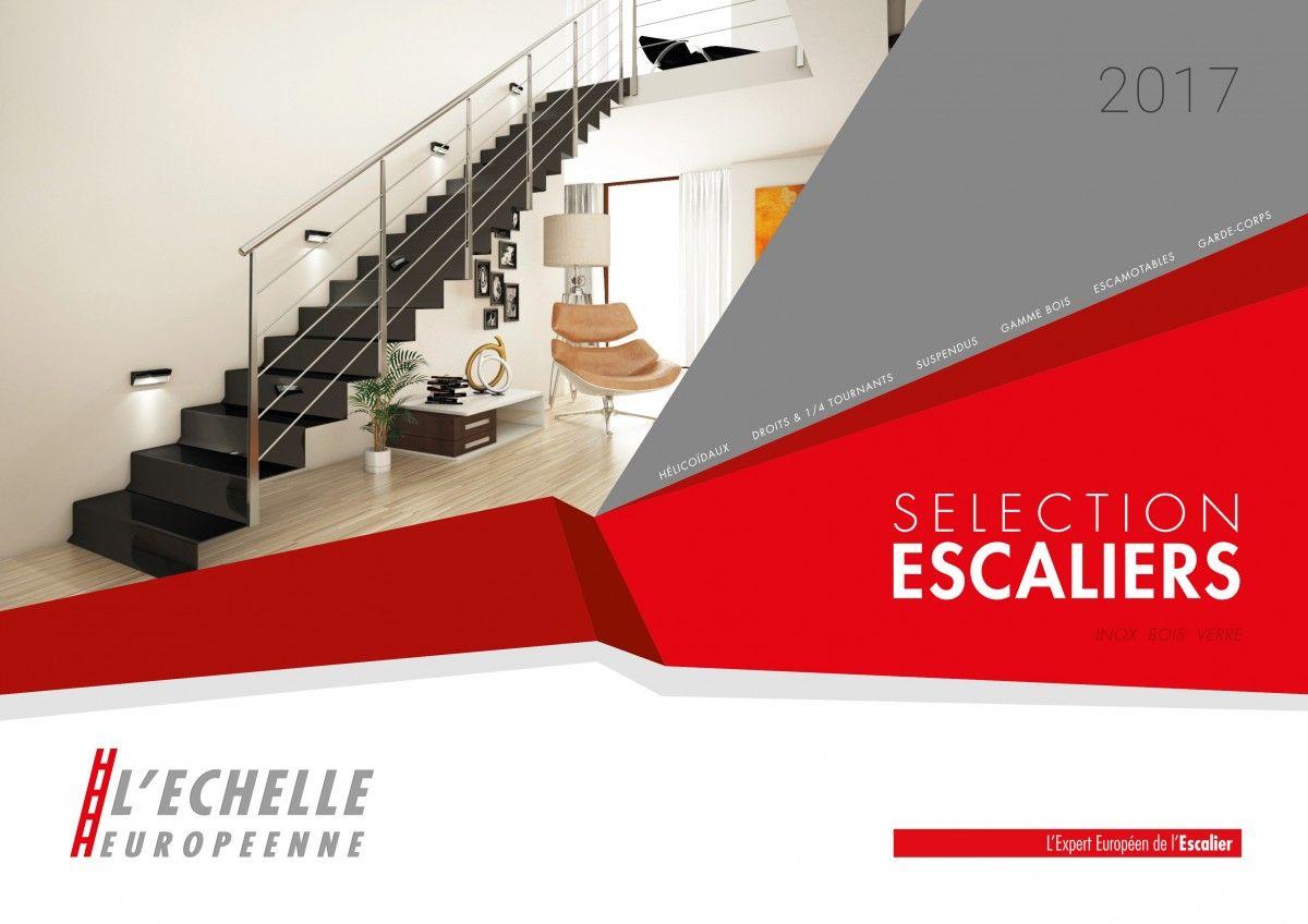 LE NOUVEAU CATALOGUE ESCALIERS 2017 EST DISPONIBLE !   Escaliers - L'Echelle Européenne