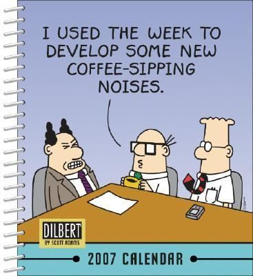 Dilbert 2007 Calendar I Used The Week To Develop Some New Coffee
