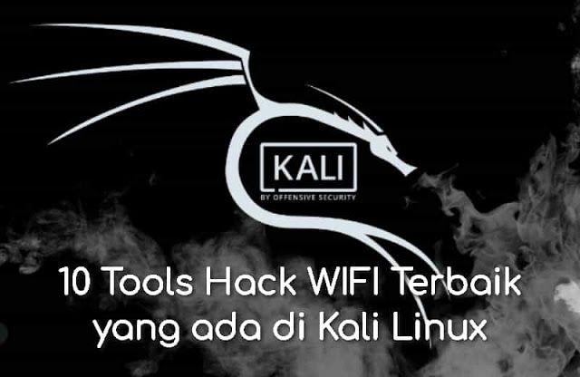 10 Tools Hack Wifi Terbaik Yang Ada Di Kali Linux Carahackwifi Net