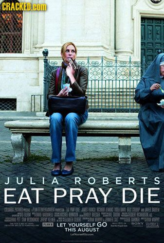 Tiny Changes That Would Have Saved Terrible Movies Eat Pray Love Movie Eat Pray Love Love Movie