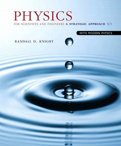 Physics For Scientists And Engineers A Strategic Approach With Modern Physics 4th Edition Modern Physics Physics Scientists Physics