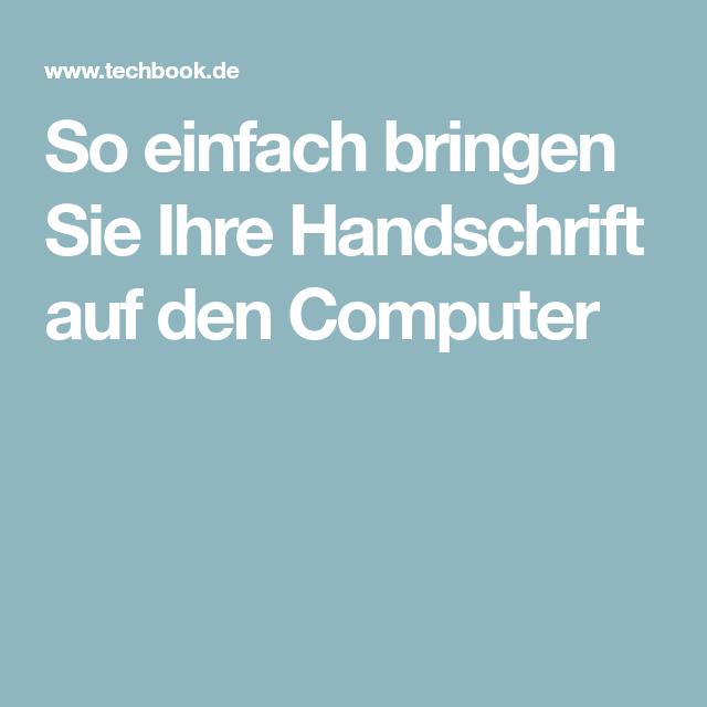 Handschrift auf dem PC - so gehts   Handschrift, Der