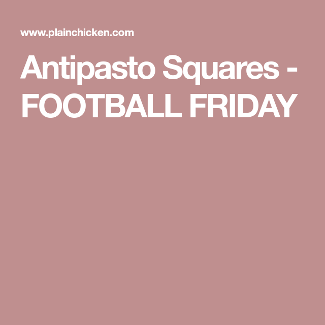 Antipasto Squares - FOOTBALL FRIDAY #antipastosquares