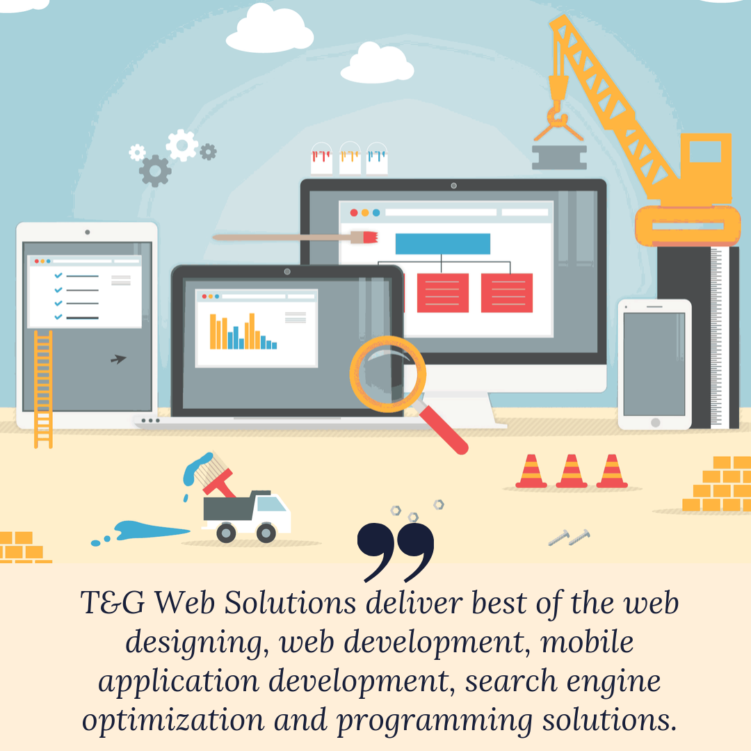 T G Web Solutions Deliver The Best Of The Web Designing Web Development Mobile Applicatio Web Development Digital Marketing Agency Digital Marketing Services