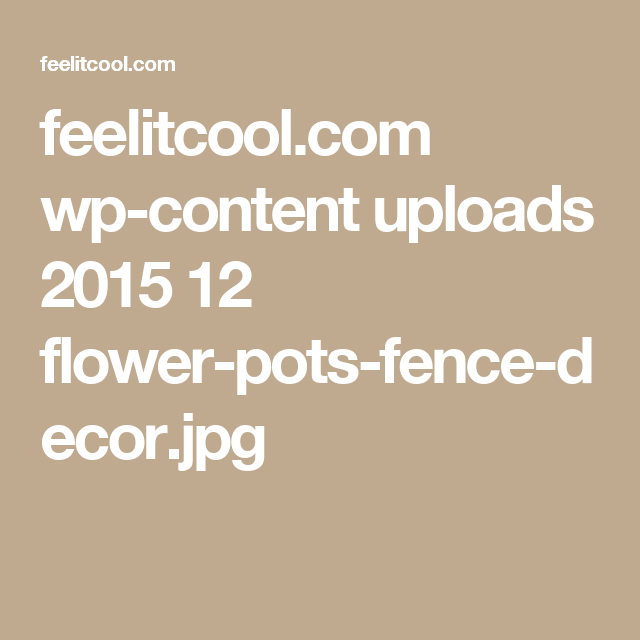 feelitcool.com wp-content uploads 2015 12 flower-pots-fence-decor.jpg