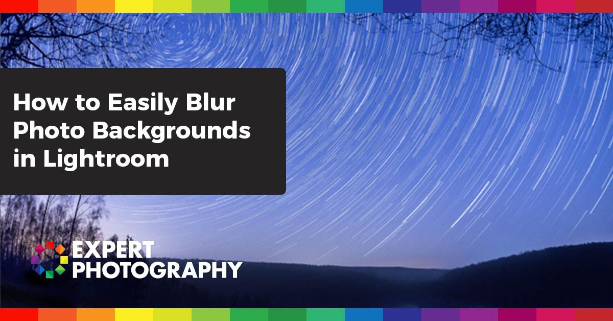 How to Easily Blur the Background in Lightroom Lightroom