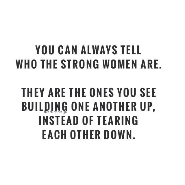 My Friends Are The Strongest Women I Know We Are There For Each Other Thru All Of Life S Struggles And Happiness To Lift Words Words Quotes Quotes To Live By
